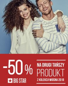 BIG STAR 50% rabatu na drugi produkt!
